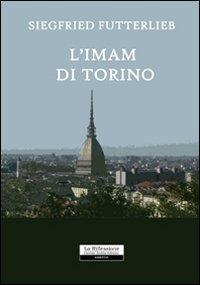 L'imam di Torino.: Futterlieb, Siegfried