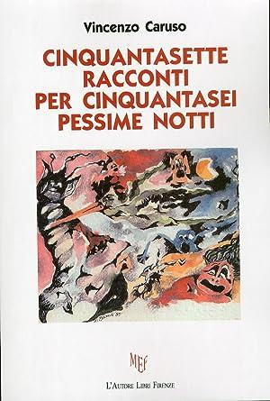Cinquantasette racconti per cinquantasei pessime notti.: Caruso, Vincenzo