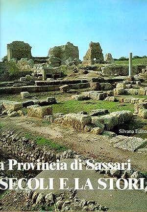 La Provincia di Sassari. I secoli e la storia.