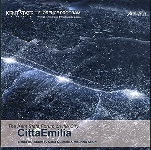 The Kent State Forum on the City. Città Emilia. [Ed. Italiana e Inglese].