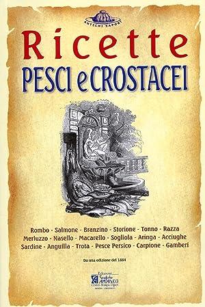 """Pesci e Crostacei. Ricette Tratte Da """"Il"""