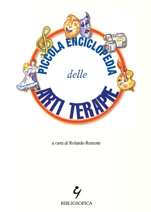 Piccola Enciclopedia delle Arti Terapie.