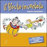 Il flauto incantato. Con CD Audio.: Carbonieri, Cesare