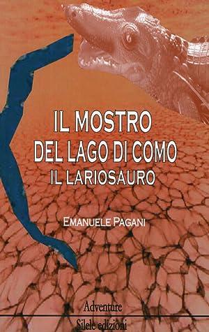Il mostro del lago di Como, il lariosauro.: Pagani, Emanuele