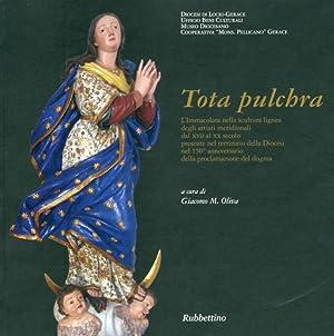 Tota Pulchra. L'Immacolata nella Scultura Lignea degli Artisti Meridionali dal XVII al XX ...