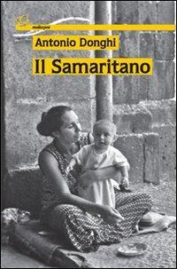Il samaritano.: Donghi, Antonio