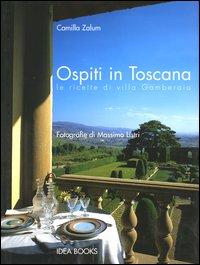 Ospiti in Toscana. Le ricette di Villa: Zalum, Camilla