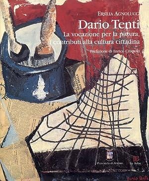 Dario Tenti. La vocazione per la pittura, i contributi alla cultura cittadina.: Agnolucci, Ersilia
