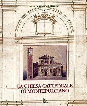 La Chiesa Cattedrale di Montepulciano.