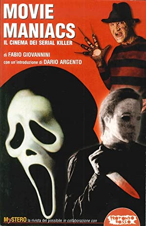 Movie maniacs. Il cinema dei serial killer.: Giovannini, Fabio
