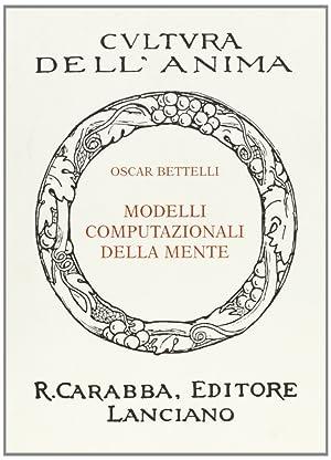 Modelli computazionali della mente.: Bettelli, Oscar