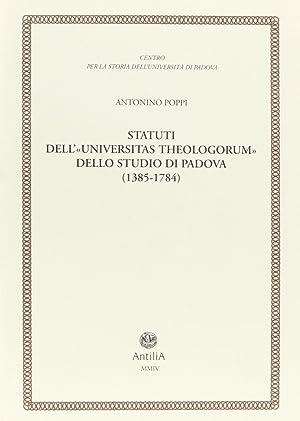 """Statuti dell'""""Universitas theologorum"""" dello studio di Padova (1385-1784).: Poppi, ..."""