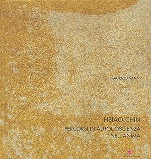 Hsiao Chin. Percorsi di Autocoscienza nell'Anima.: Vanni, Maurizio Hsiao,