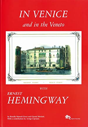 In Venice and in the Veneto with Ernest Hemingway.: Mamoli Zorzi Rosella Moriani Gianni