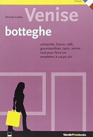 Venezia. Botteghe e Dintorni. [French Ed.]: Scibilia, Michela