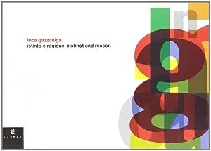 Luca Gazzaniga. Istinto e Ragione Instinct and Reason.