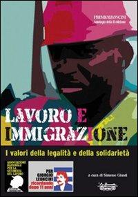 Lavoro e immigrazione. I valori della legalità e della solidarietà.