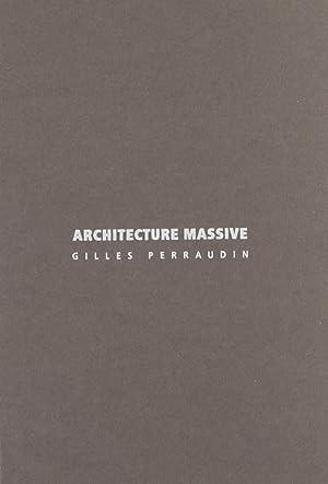 Architecture Massive.: Perraudin, Gilles