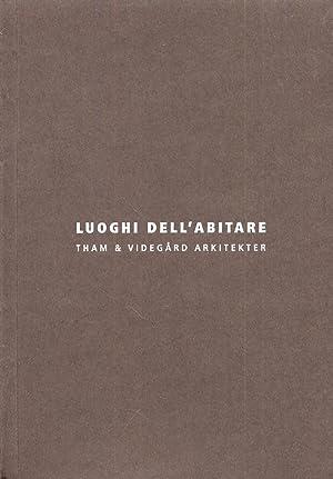 Luoghi dell'Abitare. Tham & Videgård Arkitekter. Ediz. Italiana e Inglese.