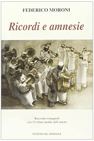Ricordi e amnesie.: Moroni, Federico
