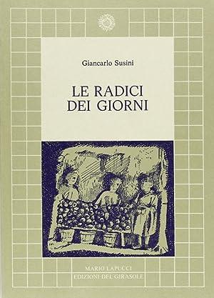 Le radici dei giorni.: Susini, Giancarlo