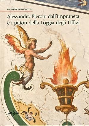 Alessandro Pieroni dall'Impruneta e i Pittori della Loggia degli Uffizi.