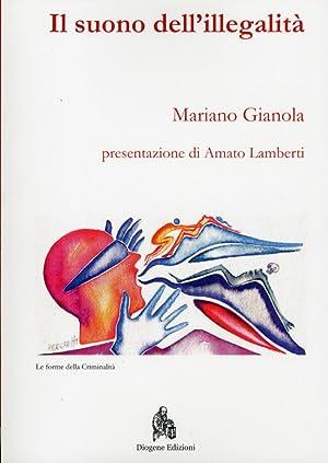 Il suono dell'illegalità.: Gianola, Mariano
