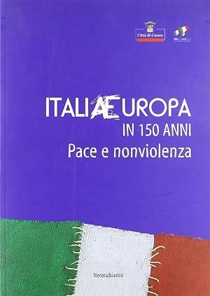 ItaliaEuropa in 150 anni. Pace e non violenza.