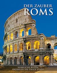Der Zauber Roms.Herrliche bilder erzahlen die ewige stadt.