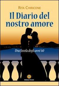 Il diario del nostro amore.: Chiricone, Rita