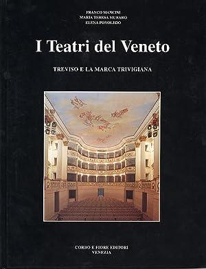 I Teatri del Veneto. Vol. 4: Treviso e la Marca Trevigiana.: Mancini, Franco Muraro, M Teresa ...