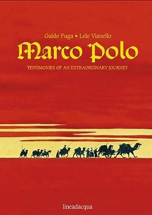 Marco Polo. Testimonies of an extraordinary journey.: Fuga, Guido Vianello, Lele