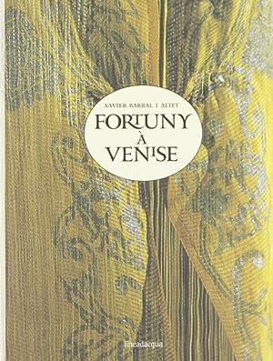 Fortuny à Venise.: Barral i Altet, Xavier