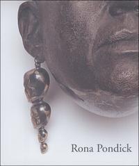 Rona Pondick. Works 1986 - 2001.: Van Der Zijpp Sue-An, Weiermair Peter, Zaya Octavio