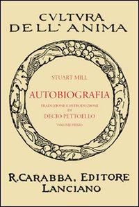 Autobiografia. Vol. 1.: Mill, John Stuart