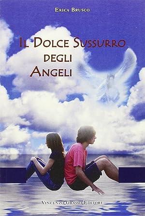 Il dolce sussurro degli angeli.: Brusco, Erica