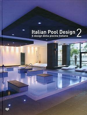 Italian Pool Design. Il Design della Piscina Italiana. Vol.2.