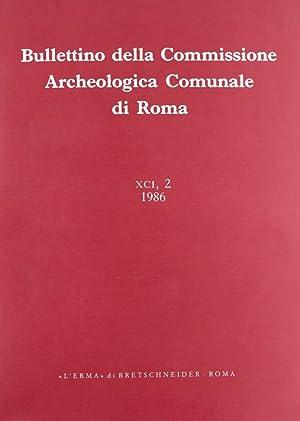 Bullettino della Commissione Archeologica Comunale di Roma. XCI.2/1986.