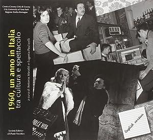 1960, un anno in Italia, tra cultura e spettacolo.