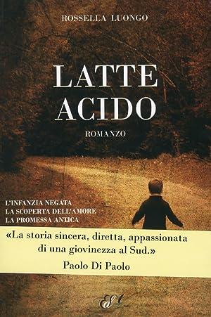 Latte acido.: Luongo, Rossella