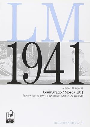 Leningrado/Mosca 1941. Torneo-Match per il Titolo di Campione Sovietico Assoluto.: Botvinnik, ...