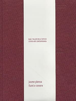 Jaume Plensa. Fiumi e cenere.: Jiménez Lozano, José Pierini, Marco