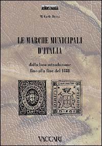 Le marche municipali d'Italia. Dalla loro introduzione fino alla fine del 1881.: Diena, Carlo