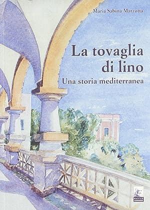 La tovaglia di Lino. Una storia mediterranea.: Marzotta, M Sabina