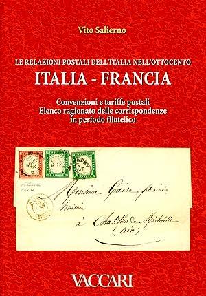 Le relazioni postali dell'Italia nell'Ottocento. Italia, francia. Convenzioni e tariffe ...