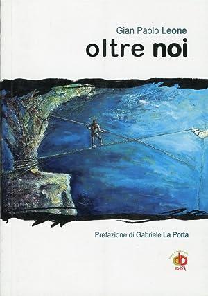 Oltre noi.: Leone, G Paolo