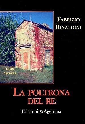 La poltrona del re.: Rinaldini, Fabrizio