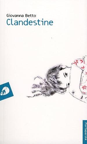 Clandestine. [French Ed.]: Betto, Giovanna