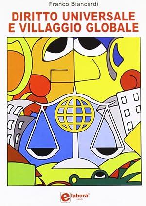 Diritto universale e villaggio globale.: Biancardi, Franco