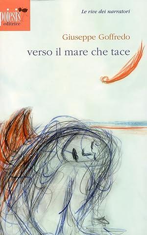 Verso il mare che tace.: Goffredo, Giuseppe